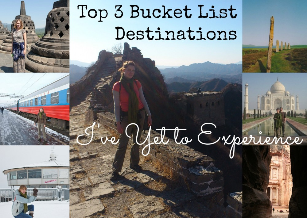 Top 3 Bucket List Destinations