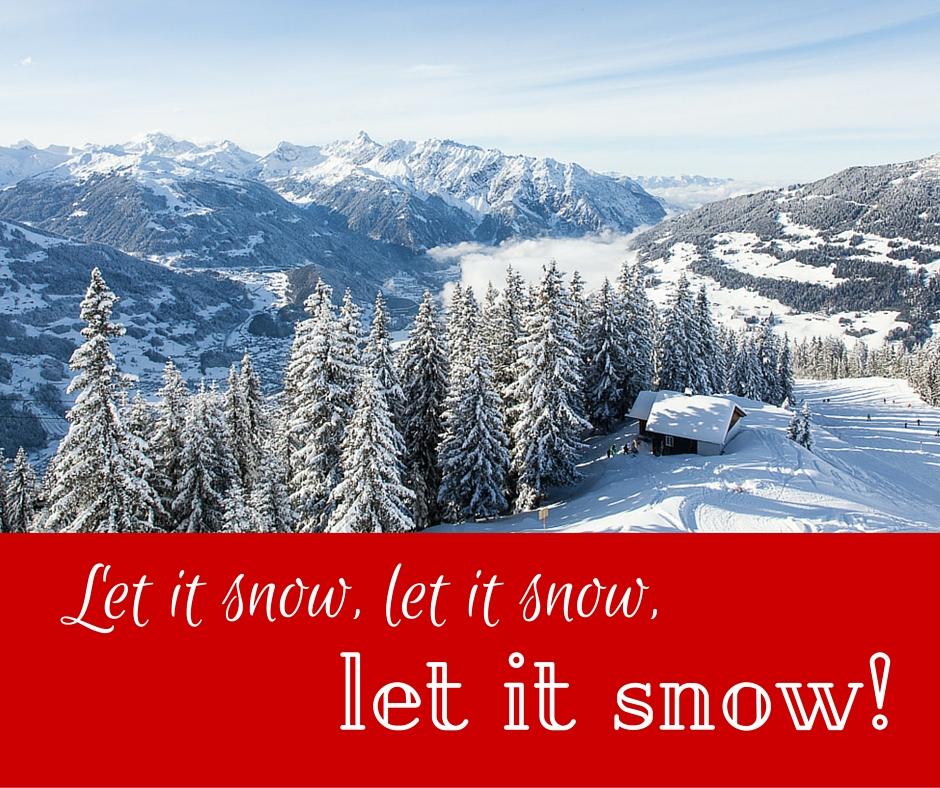 Let it snow, let it snow,